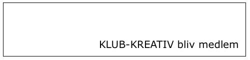 Bliv medlem af klub kreativ